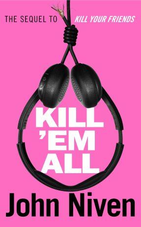 Kill 'Em All - John Niven