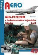 MiG-21PF/PFM v československém vojenském letectvu - 2. díl - Miroslav Irra