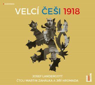 Velcí Češi 1918 - Josef Landergott - audiokniha