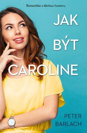 Jak být Caroline - Peter Barlach