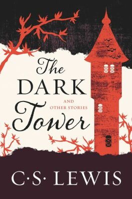 The Dark Tower : And Other Stories - C.S. Lewis