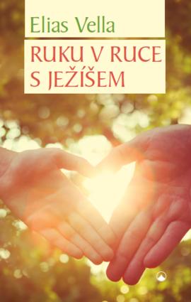 Ruku v ruce s Ježíšem - Elias Vella