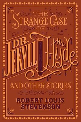 The Strange Case of Dr. Jekyll and Mr. Hyde and Other Stories - Robert Louis Stevenson