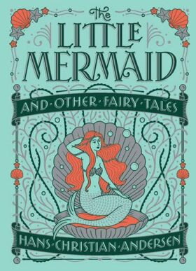 Little Mermaid and Other Fairy - Hans Christian Andersen