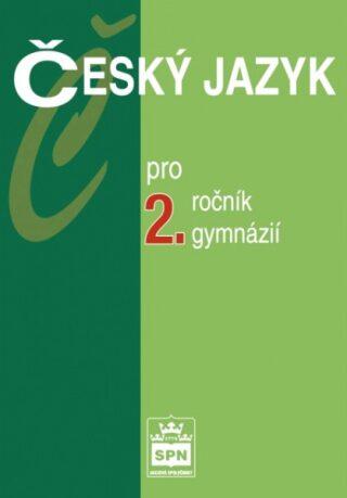 Český jazyk pro 2.ročník gymnázií - Jiří Kostečka