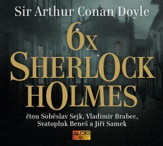 6x Sherlock Holmes - Arthur Conan Doyle - audiokniha