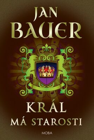 Král má starosti - Jan Bauer