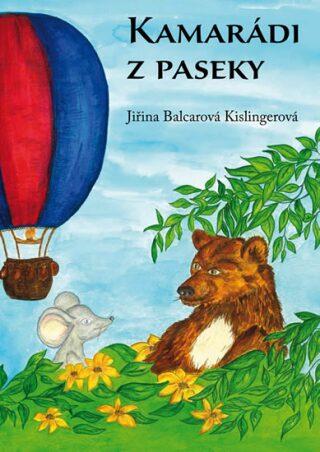 Kamarádi z paseky - Jiřina Balcarová Kislingerová
