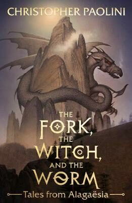 The Fork, the Witch, and the Worm: Tales from Alagaësia - Christopher Paolini