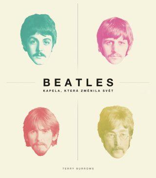 Beatles: kapela, která změnila svět - Burrows Terry