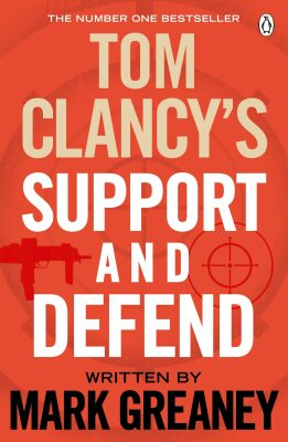 Tom Clancy´s Support and Defend - Mark Greaney