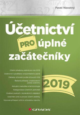 Účetnictví pro úplné začátečníky 2019 - Pavel Novotný