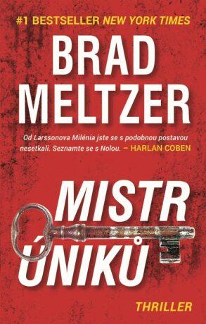 Mistr úniků - Smrt je dalším způsobem jak zmizet - Brad Meltzer