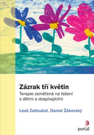Zázrak tří květin - Leoš Zatloukal, Daniel Žákovský