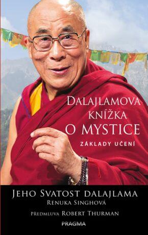 Dalajlamova knížka o mystice - Jeho Svatost Dalajláma, Renuka Singhová