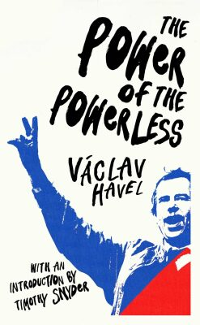 The Power of the Powerless - Václav Havel