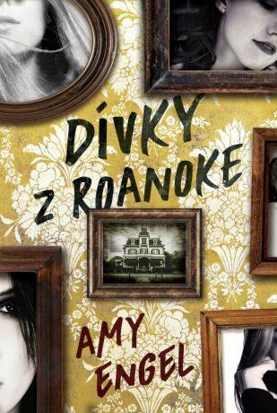 Dívky z Roanoke - Amy Engel