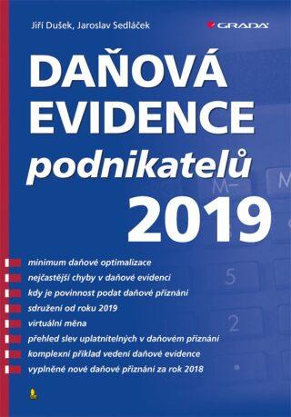 Daňová evidence podnikatelů 2019 - Jaroslav Sedláček, Jiří Dušek