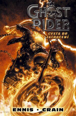 Ghost Rider: Cesta do zatracení - Garth Ennis, Crain Clayton