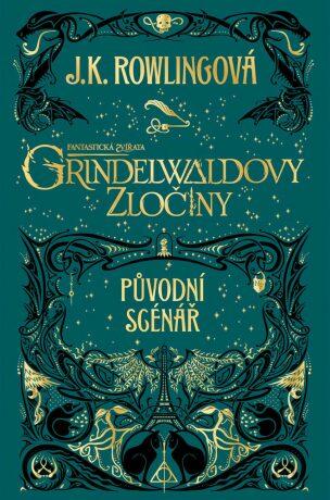 Fantastická zvířata: Grindelwaldovy zločiny - Joanne K. Rowlingová