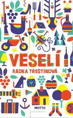 Veselí (brož.) - Radka Třeštíková