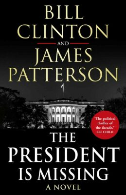 The President is Missing - James Patterson, Bill Clinton