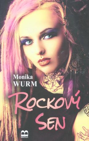 Rockový sen (slovensky) - Monika Wurmová