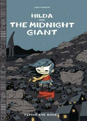 Hilda and the Midnight Giant - Luke Pearson