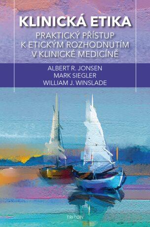 Klinická etika - Albert R. Jonsen