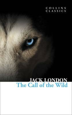 The Call of the Wild (Collins Classics) - Jack London