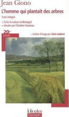L´homme qui plantait des arbres - Ecrire la nature (anthologie) - Jean Giono