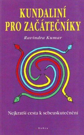 Kundaliní pro začátečníky - Ravindra Kumar
