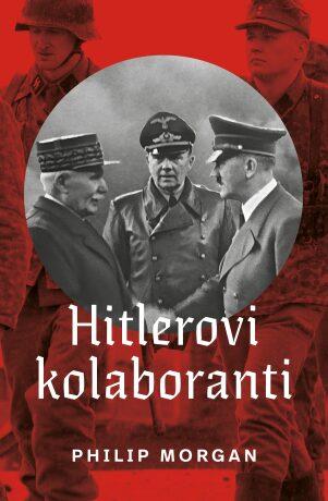 Hitlerovi kolaboranti - Philip Morgan