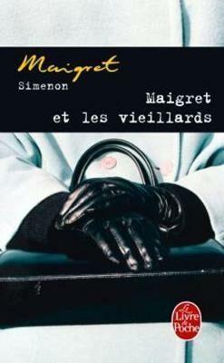 Maigret et les vieillards - Georges Simenon