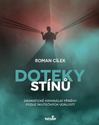 Doteky stínů - Roman Cílek