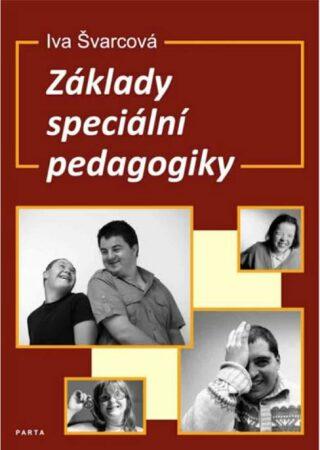 Základy speciální pedagogiky - Metodická příručka - Iva Švarcová