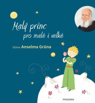 Malý princ pro malé i velké - Anselm Grün