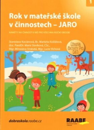 Rok v mateřské škole včinnostech - Jaro - Kolektiv
