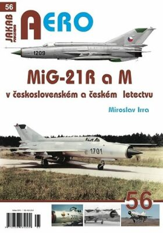 MiG-21 R a M v československém a českém vojenském letectvu - Miroslav Irra