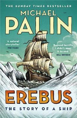 Erebus: The Story of a Ship - Michael Palin