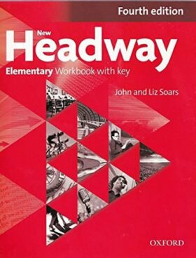 New Headway Elementary Workbook with Key (4th) - John and Liz Soars