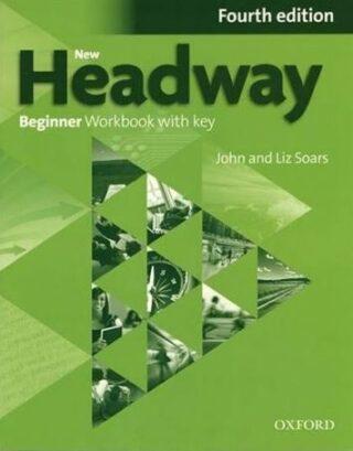 New Headway Beginner Workbook with Key (4th) - John and Liz Soars