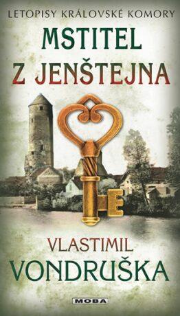 Mstitel z Jenštejna - Letopisy královské komory 13. díl - Vlastimil Vondruška