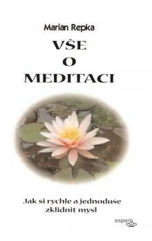 Vše o meditaci - Marian Repka