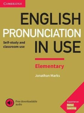 English Pronunciation in Use Elementary Book with Answers and Downloadable Audio - Jonathan Marks