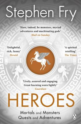 Heroes : Mortals and Monsters, Quests and Adventures - Stephen Fry