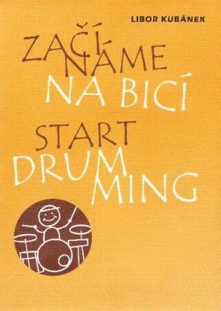 Začínáme na bicí - Libor Kubánek