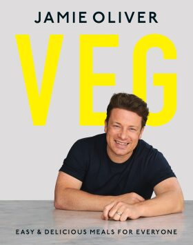 Veg : Easy & Delicious Meals for Everyone - Jamie Oliver