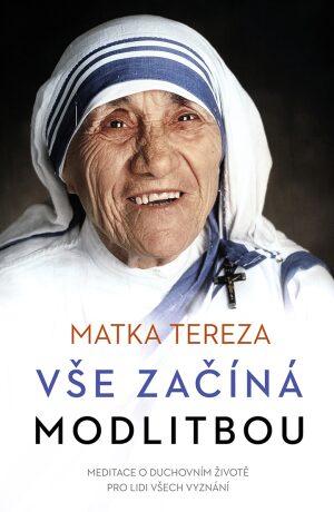 Vše začíná modlitbou - Matka Tereza - e-kniha