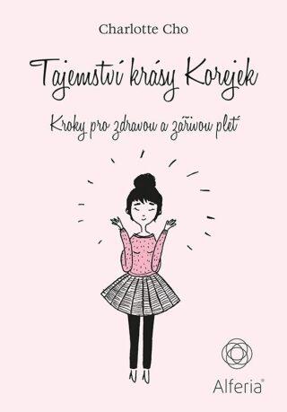Tajemství krásy Korejek - Kroky pro zdravou a zářivou pleť - Cho Charlotte